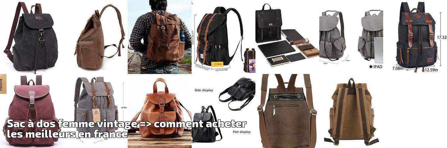 6d672eab94105 Sac à dos femme vintage => comment acheter les meilleurs en france pour  2019 | Choix du sac à dos