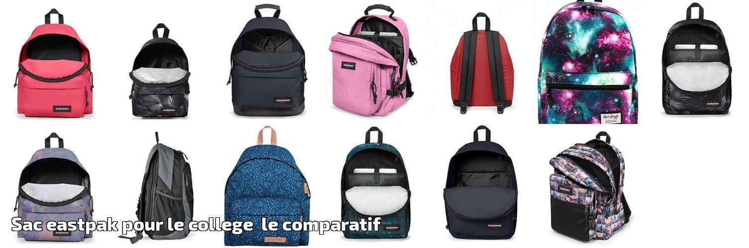 01777d9359 Sac eastpak pour le college le comparatif pour 2019   Choix du sac à dos