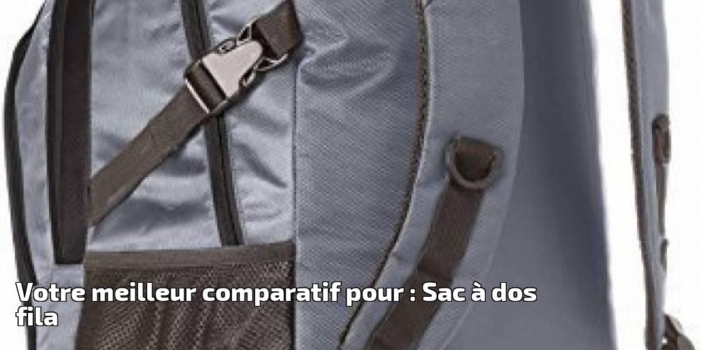 e6c6a76b97 2019 Comparatif À Du Fila Votre Sac Meilleur Choix Dos Pour wpZx0A