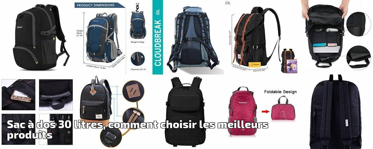 bcf1f54e26 Sac à dos 30 litres, comment choisir les meilleurs produits pour 2019    Choix du sac à dos